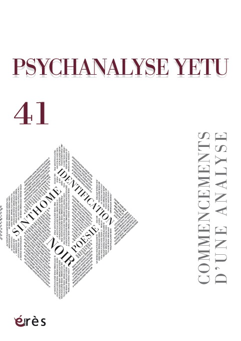 PSYCHANALYSE YETU 41 - COMMENCEMENTS D'UNE ANALYSE