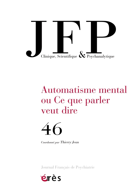 JFP 46 - AUTOMATISME MENTAL OU CE QUE PARLER VEUT DIRE