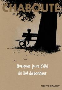 QUELQUES JOURS D'ETE + UN ILOT DE BONHEUR - -