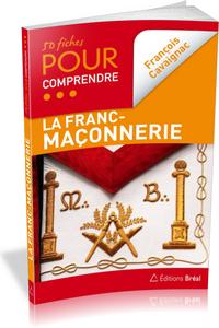 50 FICHES POUR COMPRENDRE LA FRANC-MACONNERIE