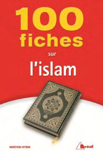 100 FICHES POUR COMPRENDRE L'ISLAM