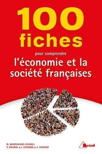 100 FICHES POUR COMPRENDRE L'ECONOMIE ET LA SOCIETE FRANCAISE