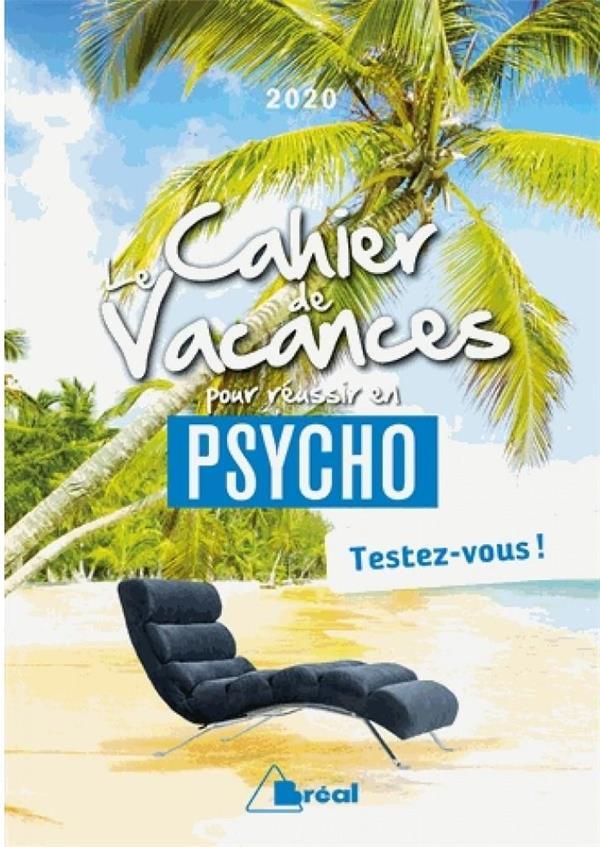 LE CAHIER DE VACANCES POUR REUSSIR EN PSYCHO 2020