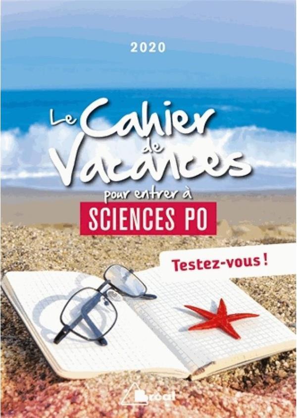 LE CAHIER DE VACANCES POUR ENTRER A SCIENCES PO 2020