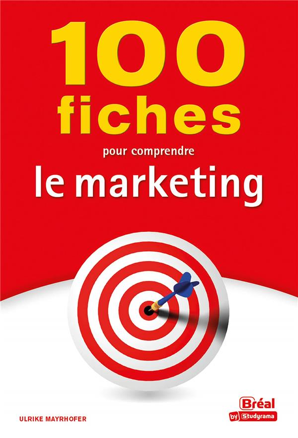 100 FICHES POUR COMPRENDRE LE MARKETING