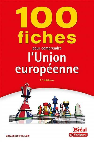 100 fiches pour comprendre l'union europeenne