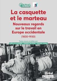 LA BLOUSE ET LE MARTEAU : HISTOIRES COMPAREES DU TRAVAIL EN EUROPE OCCIDENTALE 1830-1930