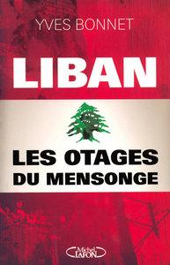 LIBAN LES OTAGES DU MENSONGE