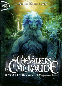 LES CHEVALIERS D'EMERAUDE - TOME 2 LES DRAGONS DE L'EMPEREUR NOIR