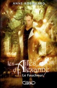 LES AILES D'ALEXANNE T03 LE FAUCHEUR - VOL03