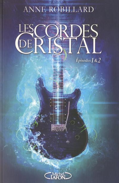 LES CORDES DE CRISTAL EPISODES 1 & 2