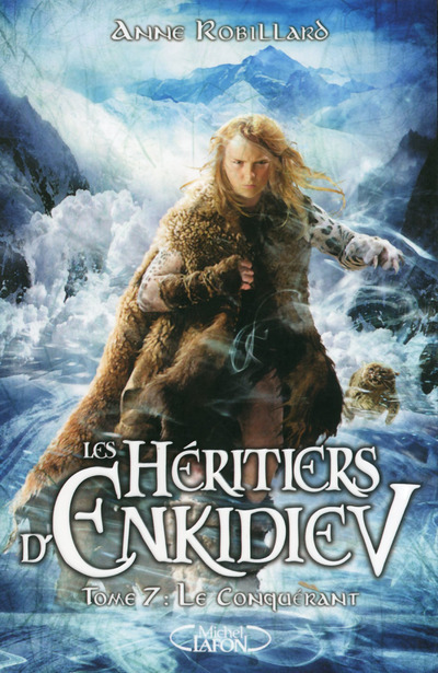 LES HERITIERS D'ENKIDIEV - TOME 7 LE CONQUERANT - VOLUME 07
