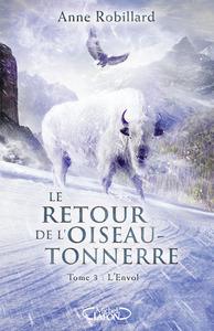 LE RETOUR DE L'OISEAU-TONNERRE - TOME 3 L'ENVOL