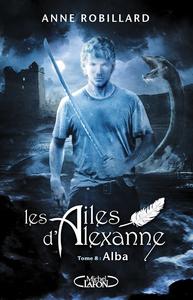 LES AILES D'ALEXANNE - TOME 8 ALBA - VOL08