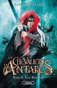 LES CHEVALIERS D'ANTARES - TOME 6 LES SORCIERS - VOL06