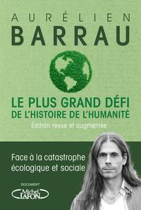 LE PLUS GRAND DEFI DE L'HISTOIRE DE L'HUMANITE - EDITION REVUE ET AUGMENTEE