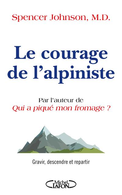 LE COURAGE DE L'ALPINISTE