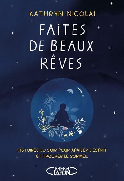 FAITES DE BEAUX REVES