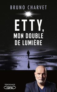 ETTY, MON DOUBLE DE LUMIERE