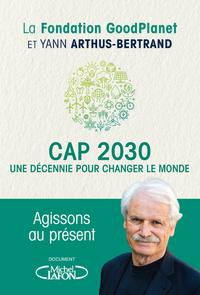 CAP 2030 - UNE DECENNIE POUR CHANGER LE MONDE