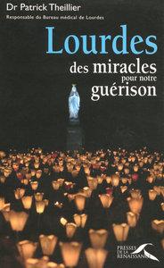 LOURDES, DES MIRACLES POUR NOTRE GUERISON