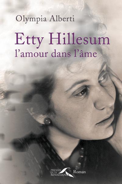 ETTY HILLESUM, L'AMOUR DANS L'AME