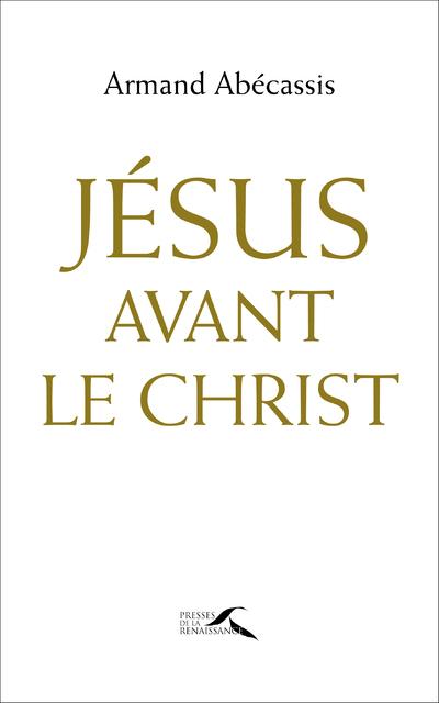 JESUS AVANT LE CHRIST