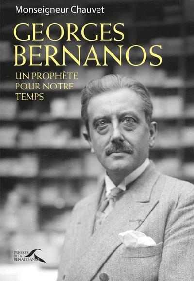 GEORGES BERNANOS - UN PROPHETE POUR NOTRE TEMPS