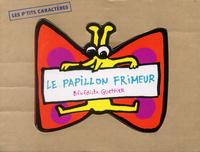 LE PAPILLON FRIMEUR