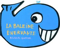 LA BALEINE ENERVANTE