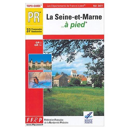 SEINE ET MARNE A PIED - 77-PR-D077
