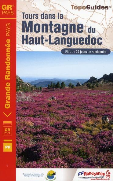 TOURS DANS LA MONTAGNE DU HAUT-LANGUEDOC - TOPO-GUIDE DE GRANDE RANDONNEE
