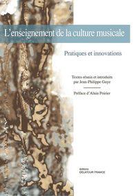 L'ENSEIGNEMENT DE LA CULTURE MUSICALE : PRATIQUES ET INNOVATIONS