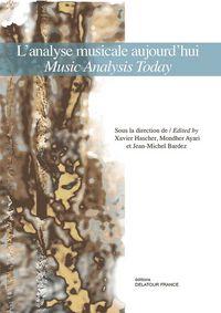 L'ANALYSE MUSICALE AUJOURD'HUI - MUSIC ANALYSIS TODAY