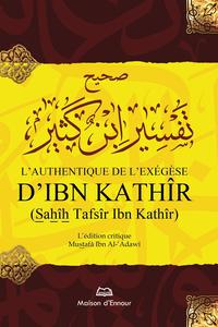 IBN KHATHIR, L'AUTHENTIQUE DE L'EXEGESE