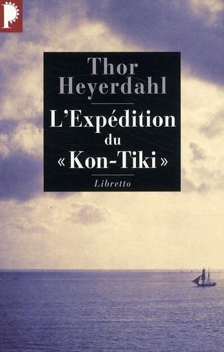 L EXPEDITION DU KON TIKI - SUR UN RADEAU A TRAVERS LE PACIFIQUE