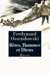 BETES HOMMES ET DIEUX A TRAVERS LA MONGOLIE INTERDITE 1920 1921