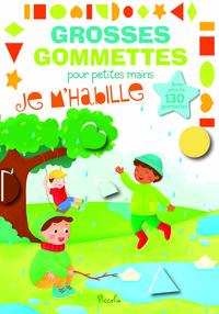 JE M'HABILLE - GROSSES GOMMETTES POUR PETITES MAINS
