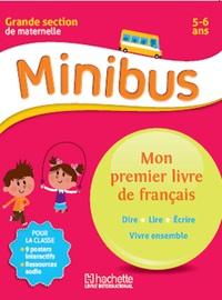 MINIBUS MON PREMIER LIVRE DE FRANCAIS GS - LANGUE MATERNELLE GS