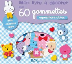 LIVRE A DECORER AVEC 60 GOMMETTES (MON) ANIMAUX CALINS