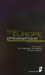 EXISTE T IL UNE EUOPE PHILOSOPHIQUE? FORUM LE MONDE/LE MANS