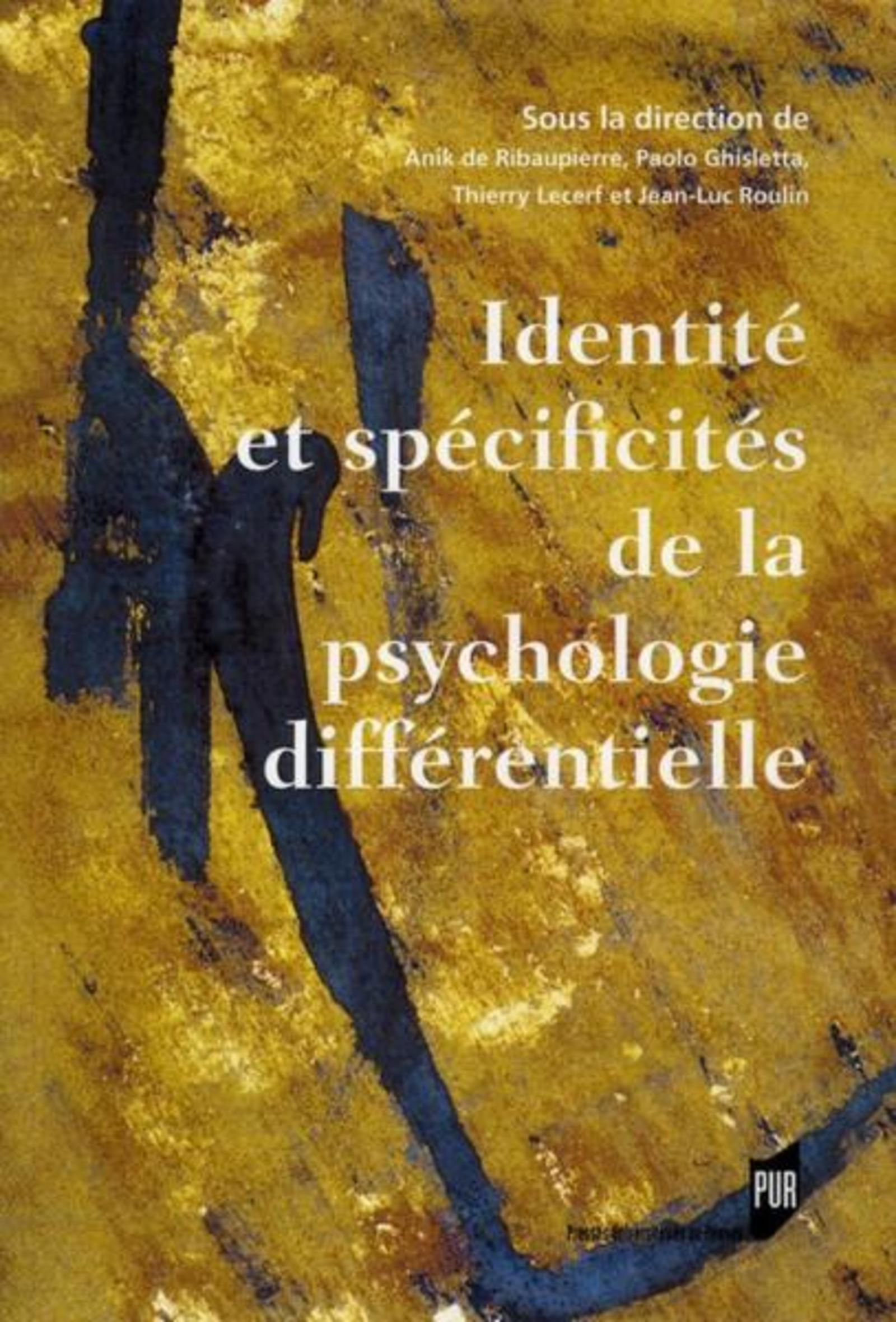 IDENTITE ET SPECIFICITES DE LA PSYCHOLOGIE DIFFERENTIELLE