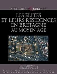 ELITES ET LEURS RESIDENCES EN BRETAGNE AU MOYEN AGE