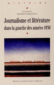 JOURNALISME ET LITTERATURE DANS LA GAUCHE DES ANNEES 1930