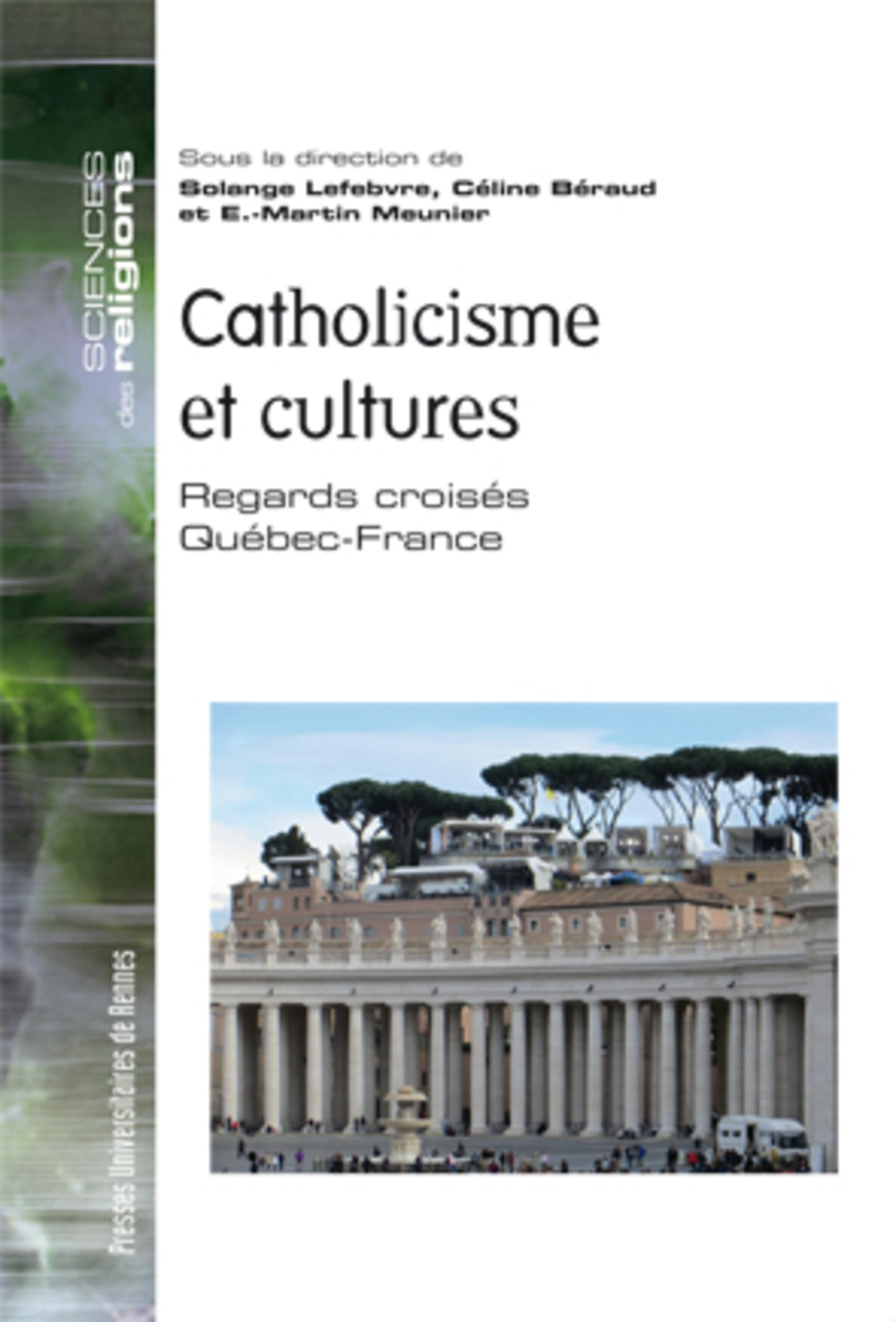CATHOLICISME ET CULTURES REGARDS CROISES QUEBEC-FRANCE