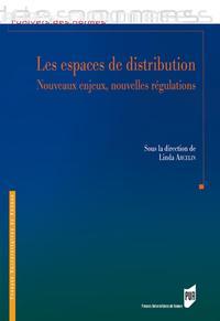 LES ESPACES DE DISTRIBUTION - NOUVEAUX ENJEUX, NOUVELLES REGULATIONS