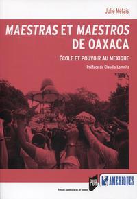 MAESTRAS ET MAESTROS DE OAXACA - ECOLE ET POUVOIR AU MEXIQUE