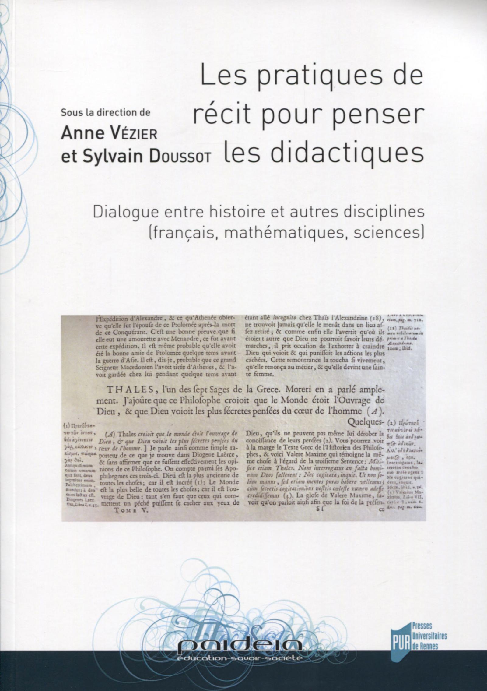 LES PRATIQUES DE RECIT POUR PENSER LES DIDACTIQUES - DIALOGUE ENTRE HISTOIRE ET AUTRES DISCIPLINES (
