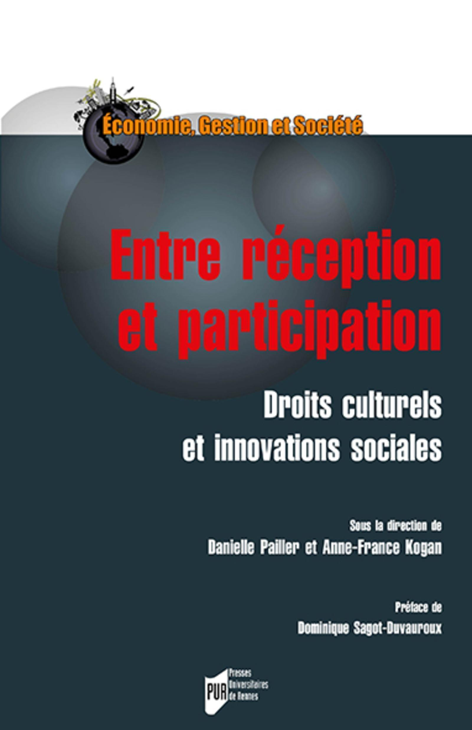 ENTRE RECEPTION ET PARTICIPATION - DROITS CULTURELS ET INNOVATIONS SOCIALES. PREFACE DE DOMINIQUE SA
