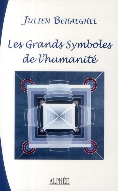 LES GRANDS SYMBOLES DE L HUMANITE
